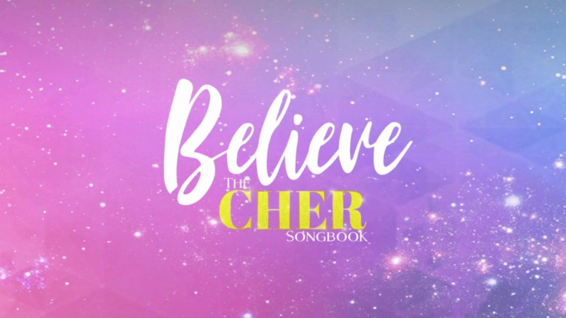 Believe: The Cher Songbook